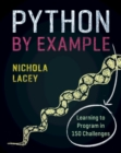 Python by Example : Learning to Program in 150 Challenges - Book