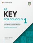 KET Practice Tests : A2 Key for Schools 1 for the Revised 2020 Exam Student's Book without Answers: Authentic Practice Tests - Book