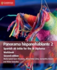 Panorama hispanohablante Workbook 2 : Spanish ab initio for the IB Diploma - Book