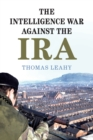 The Intelligence War against the IRA - Book
