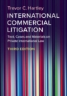 International Commercial Litigation : Text, Cases and Materials on Private International Law - Book