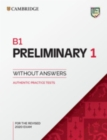 B1 Preliminary 1 for the Revised 2020 Exam Student's Book without Answers : Authentic Practice Tests - Book