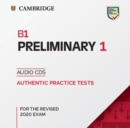 B1 Preliminary 1 for the Revised 2020 Exam Audio CDs : Authentic Practice Tests - Book
