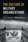 The Culture of Military Organizations - Book