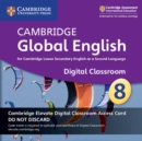 Cambridge Global English Stage 8 Cambridge Elevate Digital Classroom Access Card (1 Year) : For Cambridge Lower Secondary English as a Second Language - Book