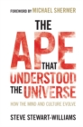 The Ape that Understood the Universe : How the Mind and Culture Evolve - Book