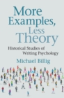 More Examples, Less Theory : Historical Studies of Writing Psychology - Book