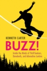 Buzz! : Inside the Minds of Thrill-Seekers, Daredevils, and Adrenaline Junkies - Book