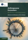 Anthropocene Encounters: New Directions in Green Political Thinking - Book