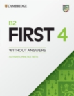 B2 First 4 Student's Book without Answers : Authentic Practice Tests - Book