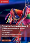 Panorama hispanohablante 2 Teacher's Resource with Cambridge Elevate : Spanish ab initio for the IB Diploma - Book