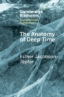 The Anatomy of Deep Time : Rock Art and Landscape in the Altai Mountains of Mongolia - Book