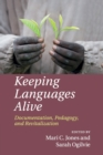 Keeping Languages Alive : Documentation, Pedagogy and Revitalization - Book