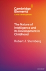 The Nature of Intelligence and Its Development in Childhood - Book