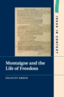 Montaigne and the Life of Freedom - Book