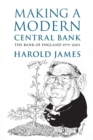Making a Modern Central Bank : The Bank of England 1979-2003 - Book