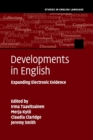 Developments in English : Expanding Electronic Evidence - Book