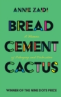 Bread, Cement, Cactus : A Memoir of Belonging and Dislocation - Book