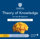 Theory of Knowledge for the IB Diploma Digital Teacher's Resource Access Card - Book