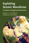 Exploiting Seismic Waveforms : Correlation, Heterogeneity and Inversion - Book