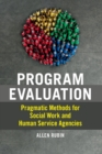 Program Evaluation : Pragmatic Methods for Social Work and Human Service Agencies - Book
