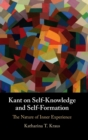 Kant on Self-Knowledge and Self-Formation : The Nature of Inner Experience - Book