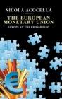 The European Monetary Union : Europe at the Crossroads - Book