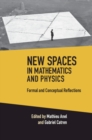 New Spaces in Mathematics and Physics 2 Volume Hardback Set : Formal and Conceptual Reflections - Book