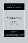 The Cambridge World History of Violence: Volume 1, The Prehistoric and Ancient Worlds - eBook