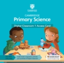 Cambridge Primary Science Digital Classroom 1 Access Card (1 Year Site Licence) - Book