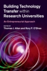 Building Technology Transfer within Research Universities : An Entrepreneurial Approach - Book