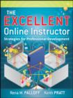 The Excellent Online Instructor : Strategies for Professional Development - eBook