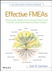 Effective FMEAs : Achieving Safe, Reliable, and Economical Products and Processes using Failure Mode and Effects Analysis - Book