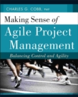 Making Sense of Agile Project Management : Balancing Control and Agility - eBook