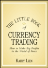 The Little Book of Currency Trading : How to Make Big Profits in the World of Forex - eBook