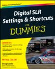 Digital SLR Settings and Shortcuts For Dummies - eBook