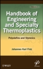 Handbook of Engineering and Specialty Thermoplastics, Volume 1 : Polyolefins and Styrenics - eBook