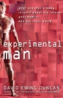 Experimental Man : What One Man's Body Reveals about His Future, Your Health, and Our Toxic World - eBook