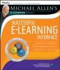 Michael Allen's Online Learning Library: Successful e-Learning Interface : Making Learning Technology Polite, Effective, and Fun - eBook