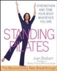 Standing Pilates : Strengthen and Tone Your Body Wherever You Are - eBook