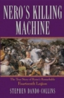 Nero's Killing Machine : The True Story of Rome's Remarkable 14th Legion - eBook