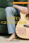 Hotel California : The True-Life Adventures of Crosby, Stills, Nash, Young, Mitchell, Taylor, Browne, Ronstadt, Geffen, the Eagles, and Their Many Friends - eBook