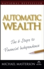Automatic Wealth : The Six Steps to Financial Independence - eBook