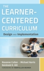 The Learner-Centered Curriculum : Design and Implementation - Book