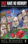 Dice Have No Memory : Big Bets and Bad Economics from Paris to the Pampas - eBook