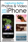 Capturing Better Photos and Video with your iPhone - eBook