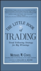 The Little Book of Trading : Trend Following Strategy for Big Winnings - Book