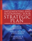 Implementing and Sustaining Your Strategic Plan : A Workbook for Public and Nonprofit Organizations - eBook