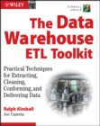 The Data Warehouse ETL Toolkit : Practical Techniques for Extracting, Cleaning, Conforming, and Delivering Data - eBook