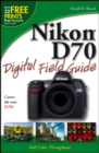 Nikon D70 Digital Field Guide - eBook